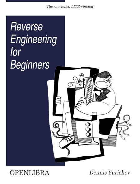 Reverse Engineering for Beginners. Ed. Lite