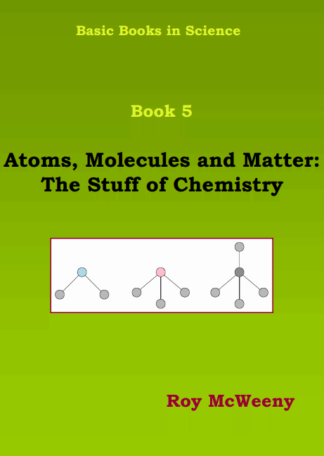 Basic Books in Science. Book 5: Atoms, Molecules and Matter