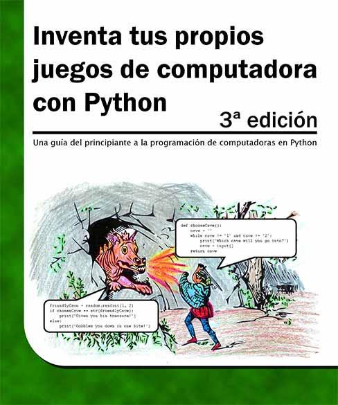 Inventa tus propios juegos de computadora con Python 3ª edición