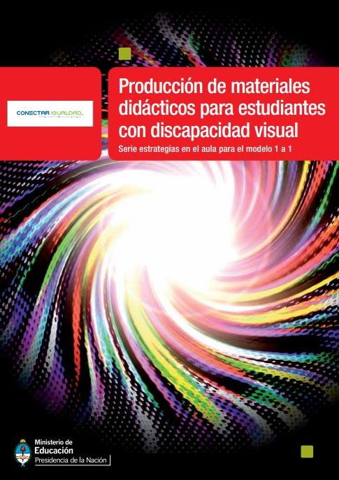 Producción de materiales didácticos para estudiantes con discapacidad visual. Serie para la enseñanza en el modelo 1 a 1
