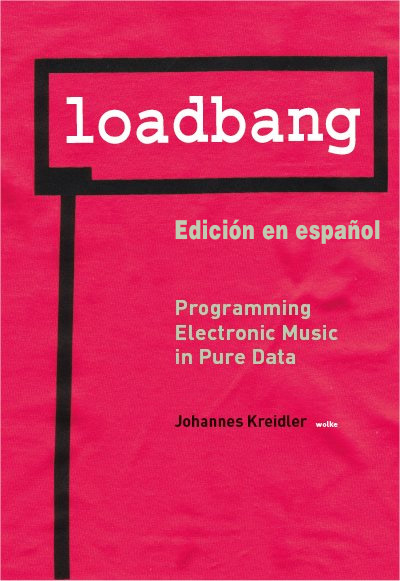 Loadbang. Programación de Música Electrónica en Pd