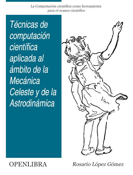 Técnicas de computación científica aplicada al ámbito de la Mecánica Celeste y de la Astrodinámica