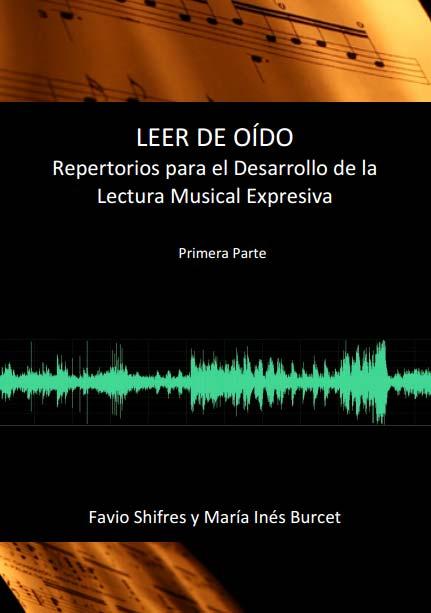 Leer de oído: repertorio para el desarrollo de la lectura musical expresiva