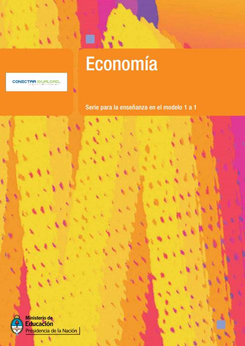 Economía. Serie para la enseñanza en el modelo 1 a 1