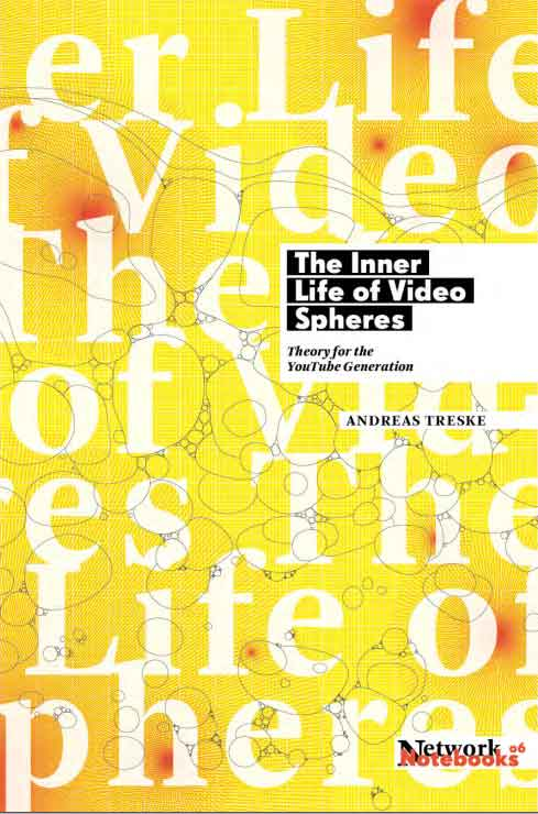 The inner life of video spheres. Theory for the YouTube Generation