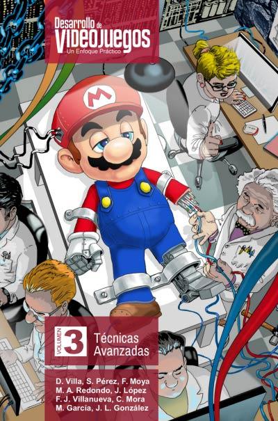 Desarrollo de Videojuegos: Un Enfoque Práctico. Vol 3: Técnicas Avanzadas
