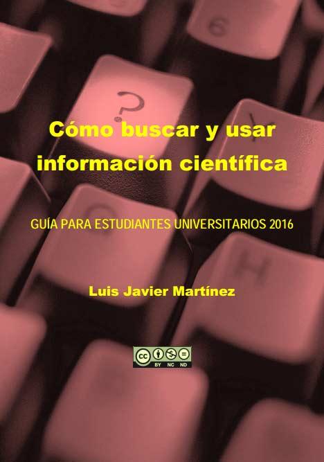 Cómo buscar y usar información científica. Guía para estudiantes universitarios