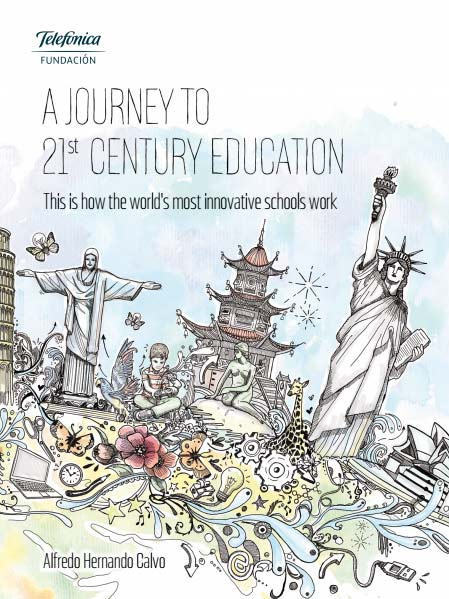A Journey to 21st Century Education: This is how the world's most innovative schools work
