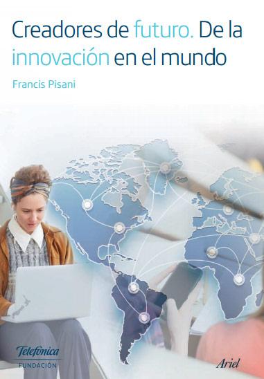 Creadores de Futuro. De la innovación en el mundo