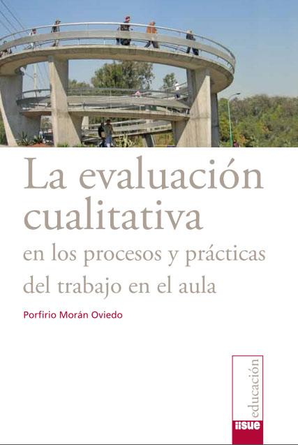 La evaluación cualitativa en los procesos y prácticas del trabajo en el aula