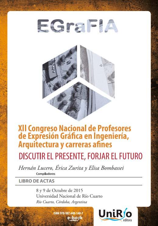 Expresión Gráfica en Ingeniería, Arquitectura y Carreras afines : discutir el presente, forjar el futuro
