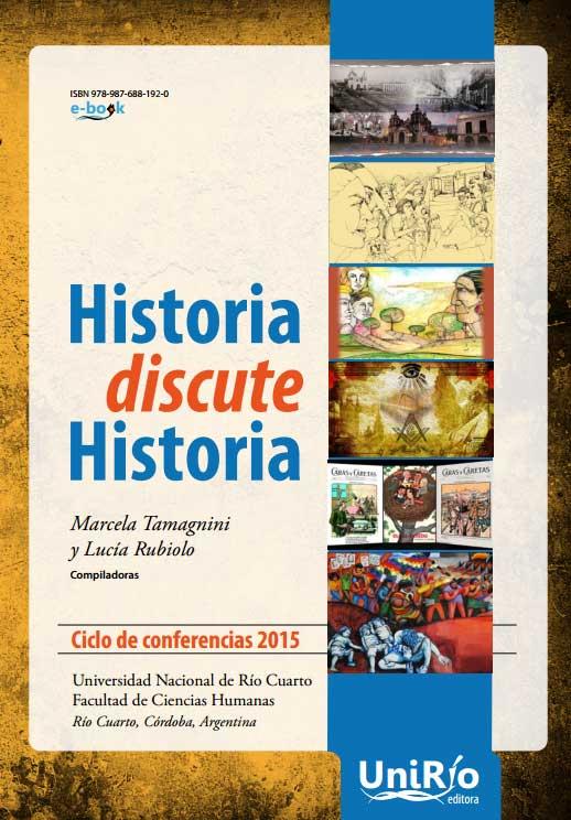 Historia discute historia : ciclo de conferencias 2015