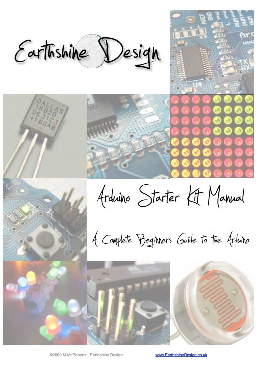 Arduino Starter Kit Manual: A Complete Beginners Guide to the Arduino