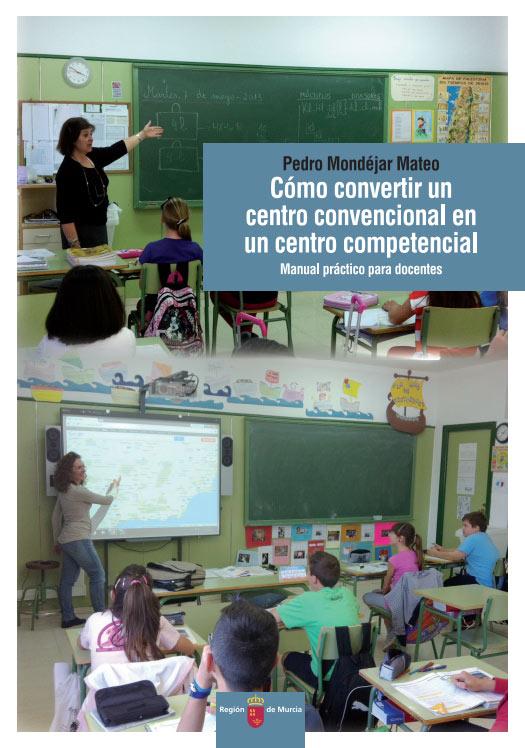 Cómo convertir un centro convencional en un centro competencial: manual práctico para docentes