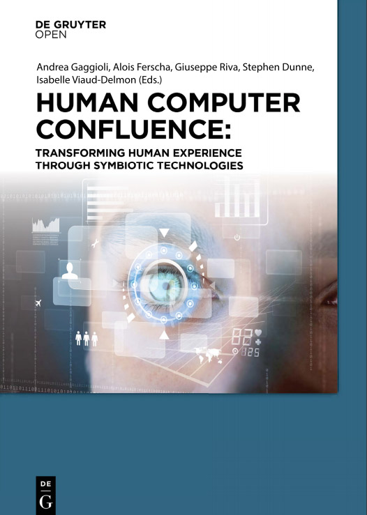 Human Computer Confluence: Transforming Human Experience Through Symbiotic Technologies