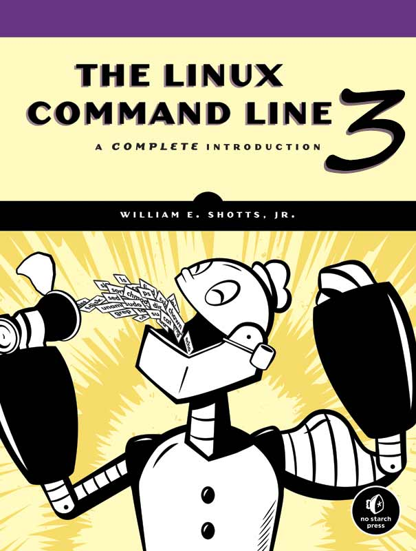The Linux Command Line. Third Internet Edition