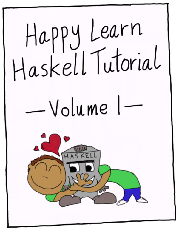 Happy Learn Haskell Tutorial Vol 1