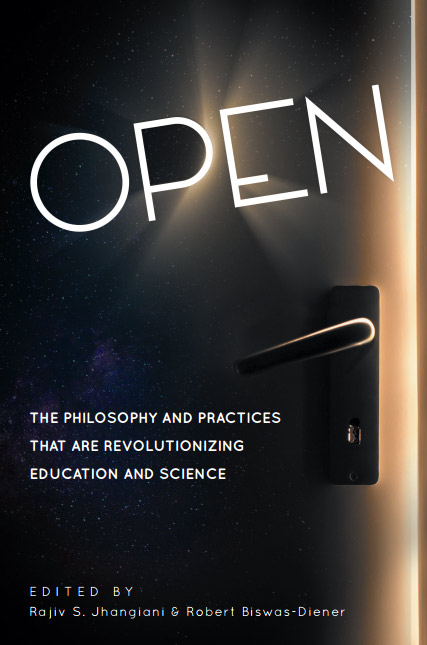 Open: Te Philosophy and Practices that are Revolutionizing Education and Science
