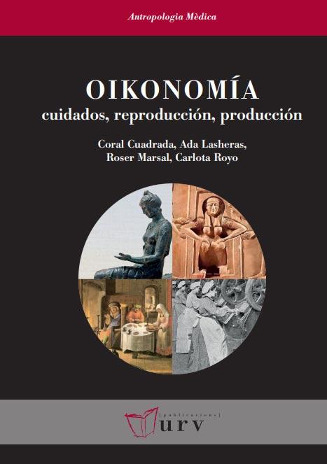 Oikonomía: cuidados, reproducción, producción
