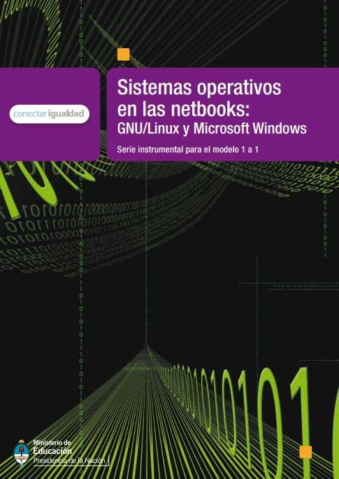 Sistemas operativos en las netbooks: GNU/Linux y Microsoft Windows. Serie instrumental para el modelo 1 a 1