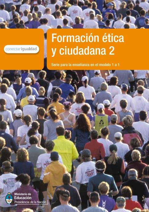 Formación ética y ciudadana 2. Serie para la enseñanza en el modelo 1 a 1