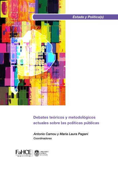 Debates teóricos y metodológicos actuales sobre las políticas públicas