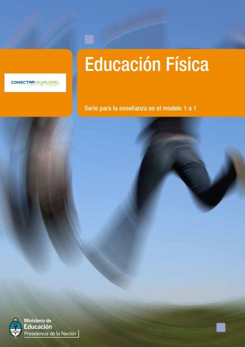 Educación Física. Serie para la enseñanza en el modelo 1 a 1