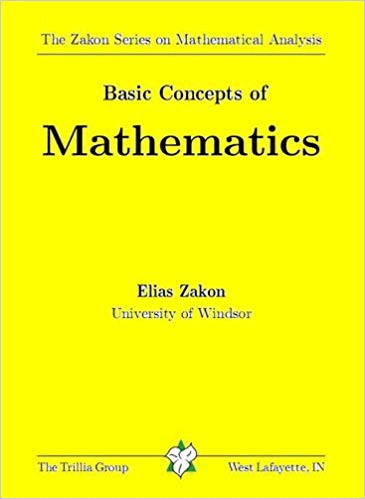 The Zakon Series on Mathematical Analysis: Basic Concepts of Mathematics
